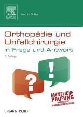 Orthopädie und Unfallchirurgie in Frage und Antwort: Fragen und Fallgeschichten, Ausgabe 6