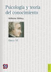 Psicología y teoría del conocimiento: Obras VI