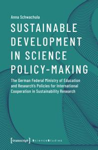 Sustainable Development in Science Policy Making