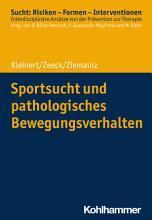 Sportsucht und pathologisches Bewegungsverhalten PDF