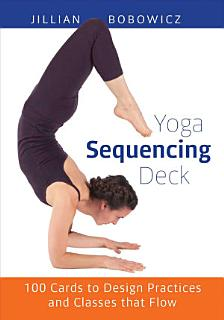 Yoga Sequencing Deck Book