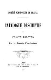 Catalogue descriptif des fruits adoptés par le Congrès Pomologique