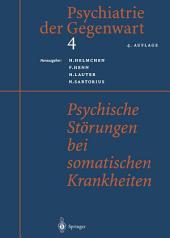 Psychiatrie der Gegenwart 4: Psychische Störungen bei somatischen Krankheiten, Ausgabe 4