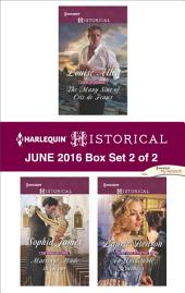 Harlequin Historical June 2016 - Box Set 2 of 2: The Many Sins of Cris de Feaux\Marriage Made in Hope\An Unsuitable Duchess