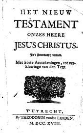Het Nieuw Testament onzes Heere Jesus Christus: Volume 1