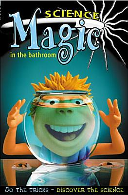 Science Magic in the Bathroom
