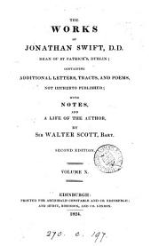 The works of Jonathan Swift, containing additional letters, tracts, and poems, with notes, and a life of the author, by W. Scott: Volume 10