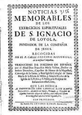 Noticias memorables de los exercicios espirituales de S. Ignacio de Loyola ...