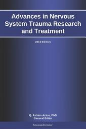 Advances in Nervous System Trauma Research and Treatment: 2013 Edition