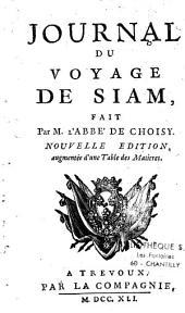 Journal du Voyage de Siam, fait par M. l'Abbé de Choisy. Nouvelle edition, augmentée d'une table des matieres