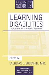 Learning Disabilities: Implications for Psychiatric Treatment