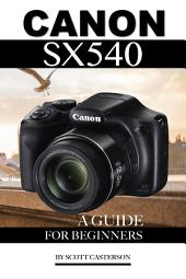 Canon Sx540: A Guide for Beginners
