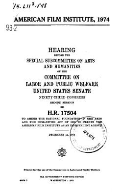 American Film Institute  1974  Hearing Before the Special Subcommittee on Arts and Humanities Of     93 2  Dec  11  1974 PDF