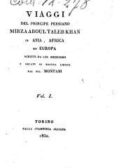 Viaggi del principe persiano Mirza Aboul Talebkhan in Asia, Africa ed Europa scritti da lui medesimo e recati in nostra lingua dal sig. Montani: Volume 1