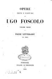 Opere edite e postume di Ugo Foscolo: Prose letterarie. 3, Volume 3