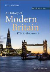 A History of Modern Britain: 1714 to the Present, Edition 2
