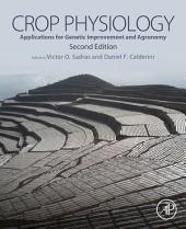 Crop Physiology: Applications for Genetic Improvement and Agronomy, Edition 2