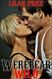 Werebear Wild (Paranormal Werebear Shifter Erotic Romance)
