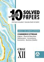 10 Last Years Solved Papers Commerce Stream : CBSE Class 12 for 2022 Examination