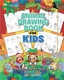 The Animal Drawing Book for Kids