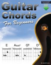 Guitar Chords for Beginners: A Beginners Guitar Chord Book with Open Chords and More