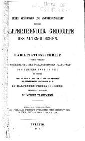 Ueber Verfasser und Entstehungszeit einiger alliterirender Gedichte des Altenglischen