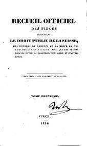 Recueil officiel des pièces concernant le droit public de la Suisse, des décrets et arrêtés de la diète et des concordats en vigueur, ainsi que des traites conclus entre la Confédération Suisse et d'autres états: Volume2