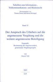 Der Anspruch des Urhebers auf die angemessene Vergütung und die weitere angemessene Beteiligung: Dogmatik, Bestimmung der Angemessenheit, gemeinsame Vergütungsregeln