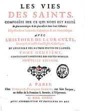 Les vies des saints composées sur ce qui nous est resté de plus authentique et de plus assuré dans leur histoire: Volume9