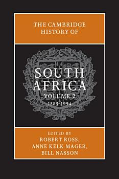 The Cambridge History of South Africa  Volume 2  1885   1994 PDF