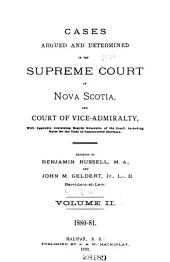 Cases argued and determined in the Supreme court of Nova Scotia: Volume 2