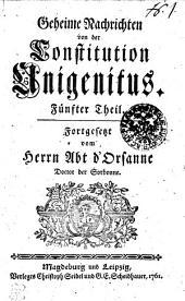 Geheime Nachrichten von der Constitution Unigenitus: Fünfter Theil, Band 5