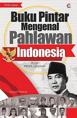 Buku Pintar Mengenal Pahlawan Indonesia PDF