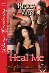 Heal Me [Club of Dominance 5]