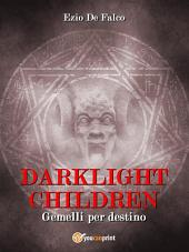 DARKLIGHT CHILDREN - Gemelli per Destino