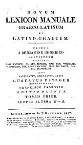 Novum lexicon manuale Graeco-Latinum et Latino-Graecum: K - Ō, Volume 1, Issue 2