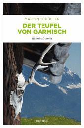 Der Teufel von Garmisch: Kommissar Schwemmers dritter Fall