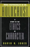 Moral Responsibility in the Holocaust PDF