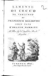 Lamento di Cecco da Varlungo di Francesco Baldovini colle note d'Orazio Marrini ..