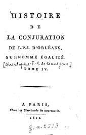 Histoire de la conjuration de L. P. J. d'Orléans surnommé Égalité ...