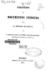 Colección de documentos inéditos para la historia de España: Volumen 6