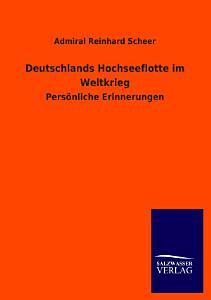 Deutschlands Hochseeflotte Im Weltkrieg PDF