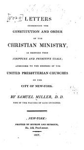 Letters Concerning the Constitution and Order of the Christian Ministry: As Deduced from Scripture and Primitive Usage