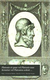 Platonis, et quae vel Platonis esse ferunturvel Platonica solent comitari scripta Graece omnia ... recensuit variasque inde lectiones ...