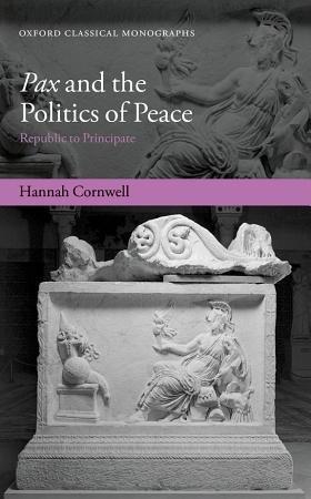 Pax and the Politics of Peace PDF