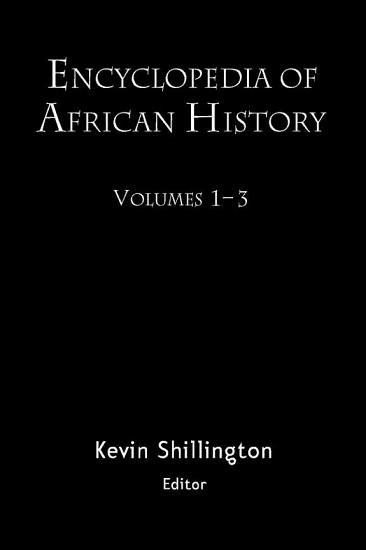 Encyclopedia of African History 3 Volume Set PDF
