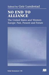 No End to Alliance: The United States and Western Europe: Past, Present and Future