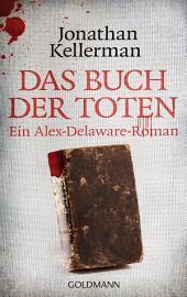 Das Buch der Toten: Ein Alex-Delaware-Roman 16