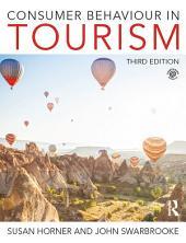 Consumer Behaviour in Tourism: Edition 3
