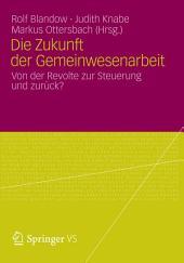 Die Zukunft der Gemeinwesenarbeit: Von der Revolte zur Steuerung und zurück?